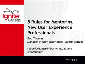 Bob Thomas, Mentoring, Mentor, Mentors, Ignite Session, UXPA